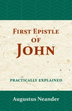 Augustus Neander , The First Epistle of John