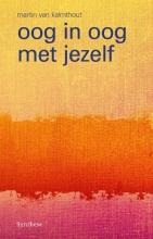 Martin van Kalmthout , Oog in oog met jezelf
