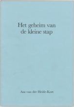 A. van der Heide-Kort Het geheim van de kleine stap