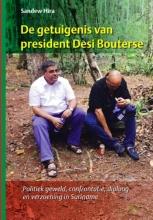 Sandew Hira , De getuigenis van president Desi Bouterse