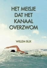 Willem  Bux Het meisje dat Het Kanaal overzwom