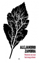 Alejandro  Zambra Manieren om naar huis terug te keren