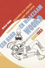 Marije  Groos Een hard en waakzaam woord. Engagement in de literaire tijdschriften van de 'lange jaren vijftig' (1950-1963)