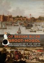 Hans van Santen , Op bezoek bij de Groot-Mogol
