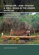 Charlotte Eloise  Stancioff Landscape, Land-Change and Well-Being in the Lesser Antilles