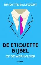 Brigitte Balfoort , De etiquettebijbel