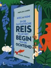 Pepijn Lanen , Boeli en Mumi en de Fantastische Reis naar het Begin van de Ochtend