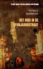 Patrick Bernauw , Het huis in de Spanjaardstraat