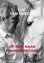 Luc Van Hoecke , Op weg naar PAARDNERSCHAP