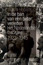 Willem  Huberts In de ban van een beter verleden