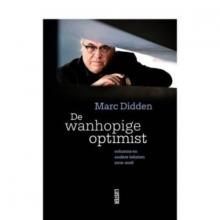 Marc  Didden DE WANHOPIGE OPTIMIST - Columns en andere teksten 2010-2016