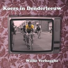 Willie Verhegghe , , Koers in Denderleeuw