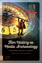 Thomas  Elsaesser Film Culture in Transition Film History as Media Archaeology