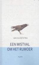 Jan  Kleefstra Een mistval om het rumoer