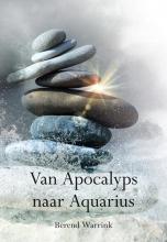 Berend  Warrink Van Apocalyps naar Aquarius