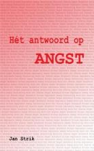 Jan Strik , Hét antwoord op ANGST