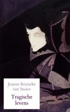 Jeanne Reyneke van Stuwe , Tragische levens
