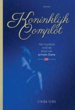 Linda  Udo Koninklijk Complot, het mysterie rond de dood van prinses Diana