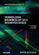 D.M. Hellendoorn, M.I. Berghuis, M van Overveld, H.L. de Witte, P.J. van der Graaf Verbeelding bouwbesluit 2012 brandveiligheid editie 2017-2018
