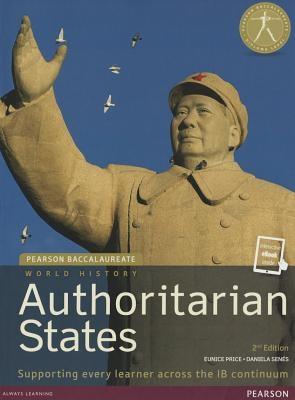 Price, Eunice,   Senes, Daniela,Pearson Baccalaureate: History Authoritarian states