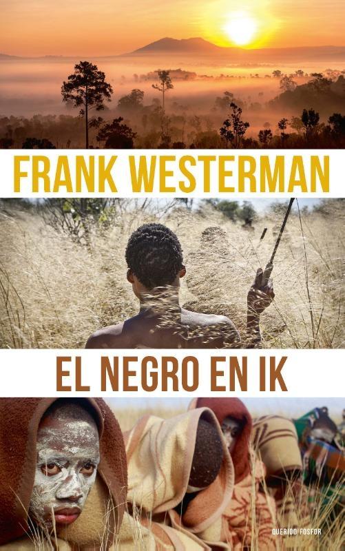 Frank Westerman,El Negro en ik