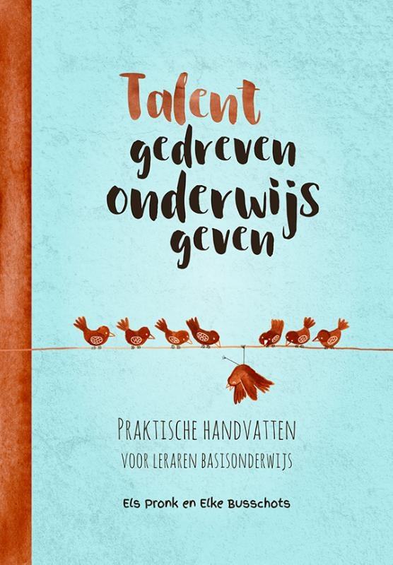 Els Pronk, Elke Busschots,Talentgedreven onderwijs geven