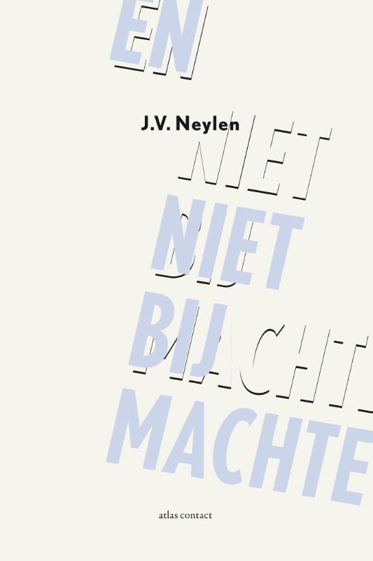 J.V. Neylen,En niet bij machte