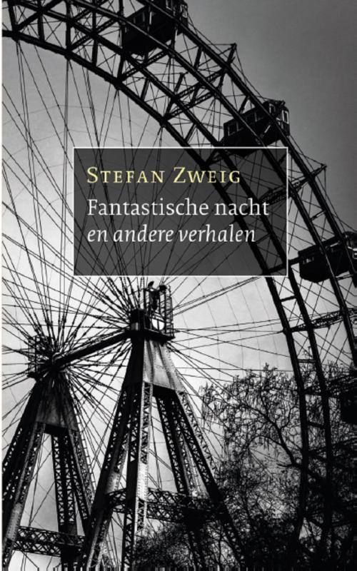 Stefan Zweig,Fantastische nacht en andere verhalen