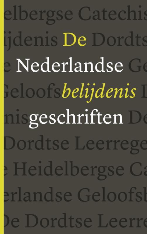 Diverse auteurs,De Nederlandse Belijdenisgeschriften