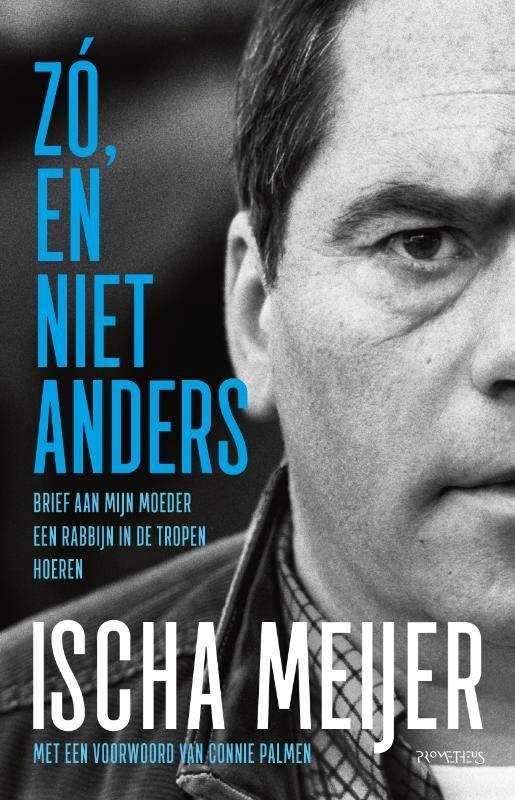 Ischa Meijer,Zó, en niet anders