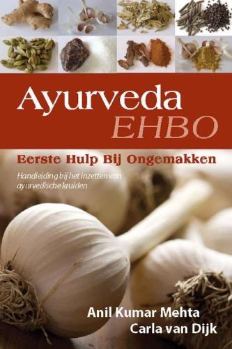 A.K. Mehta, C. van Dijk,Ayurveda, Eerste Hulp Bij Ongemakken