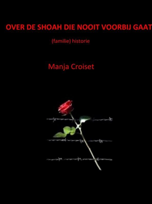 Manja Croiset,Over de Shoah die nooit voorbij gaat