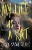 <b>Joyce Carol Oates</b>,My Life as a Rat