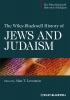 Levenson, Alan T.,The Wiley-Blackwell History of Jews and Judaism