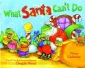 Wood, Douglas,What Santa Can`t Do