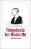 Ringelnatz, Joachim,Ringelnatz für Boshafte