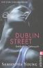 Young, Samantha,Dublin Street - Gefährliche Sehnsucht