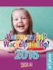 ,Warum wackelt Wackelpudding? 2016 Tages-Abreißkalender