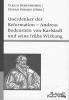 ,Querdenker der Reformation - Andreas Bodenstein von Karlstadt und seine Wirkung