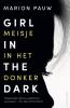 Marion  Pauw,Girl in te dark Meisje in het donker