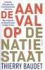 <b>Thierry  Baudet</b>,De aanval op de natiestaat