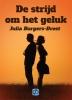 Julia  Burgers-Drost,De strijd om het geluk - grote letter uitgave