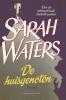 <b>Sarah  Waters</b>,De huisgenoten