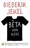 Diederik Jekel,B?ta voor alfa`s