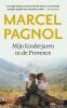 <b>Marcel  Pagnol</b>,Mijn kinderjaren in de Provence