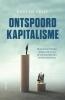 <b>Bert de Vries</b>,Ontspoord kapitalisme