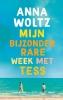 <b>Anna  Woltz</b>,Mijn bijzonder rare week met Tess