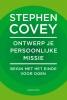 <b>Stephen  Covey</b>,Ontwerp je persoonlijke missie