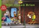 Harmen van Straaten,,Niet niezen, Brian!
