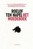 <b>Roelof ten ten Napel</b>,Het woedeboek